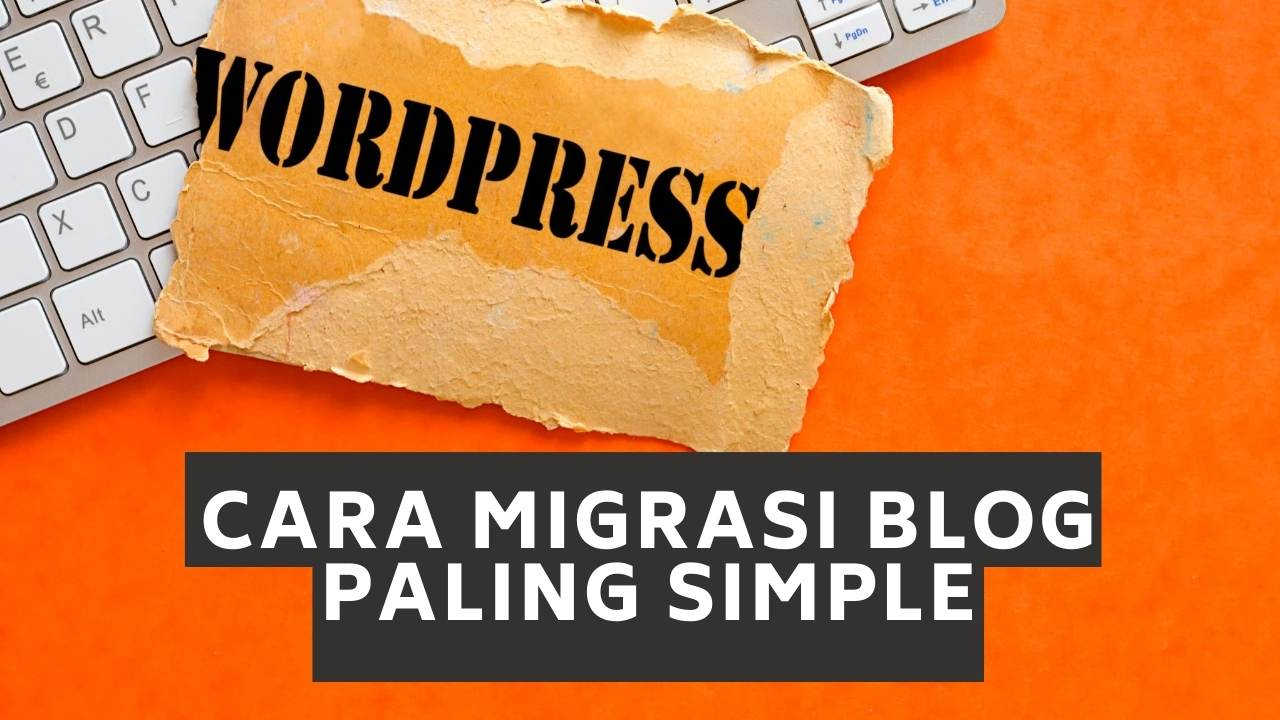 cara migrasi blog wordpress
